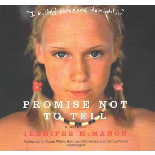 Promise Not to Tell : Library Edition (Unabridged) (CD/Spoken Word) (Jennifer McMahon)