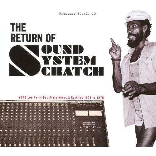 The Return of Sound System Scratch: More Lee Perry Dub Plate Mixes & Rarities: 1973 to 1979 [CD]