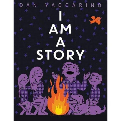I Am a Story (School And Library) (Dan Yaccarino)