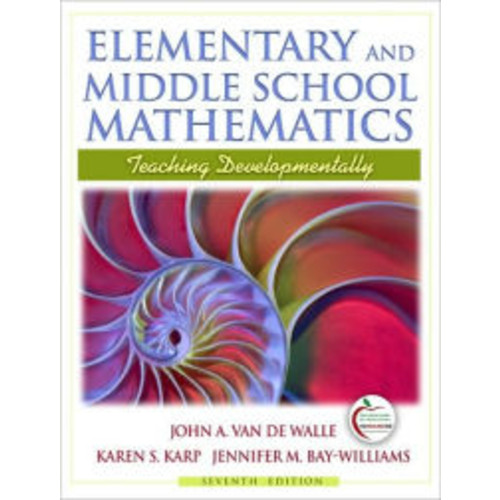 Elementary and Middle School Mathematics: Teaching Developmentally (with MyEducationLab) / Edition 7