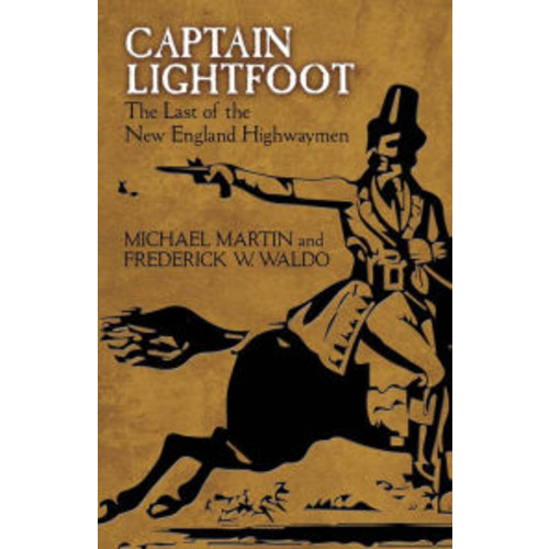 Captain Lightfoot: The Last of the New England Highwaymen