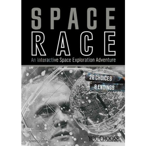 Space Race : An Interactive Space Exploration Adventure (Library) (Rebecca Stefoff)