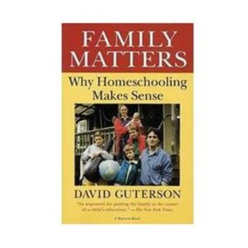 Family Matters : Why Homeschooling Makes Sense (Paperback)