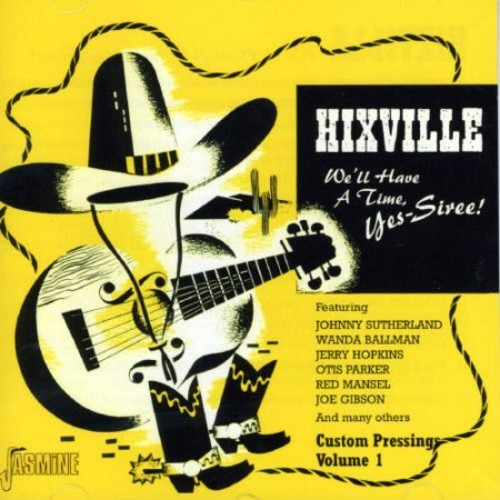 Hixville: We'll Have a Time, Yes-Siree [CD]