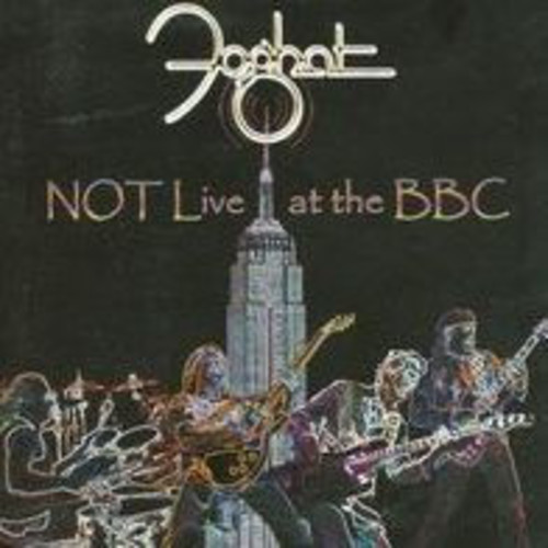 Not Live At The Bbc (Foghat)
