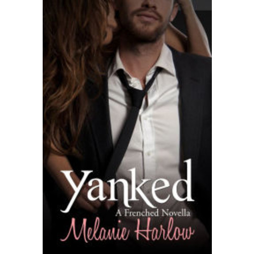 Yanked (Frenched: A Mia and Lucas Novella)