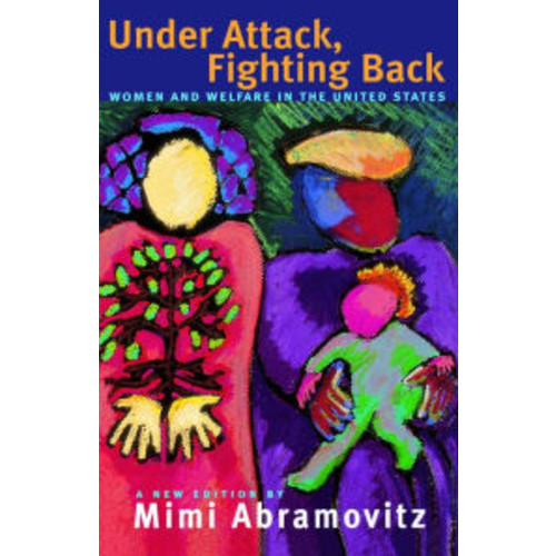 Under Attack, Fighting Back: Women and Welfare in the United States
