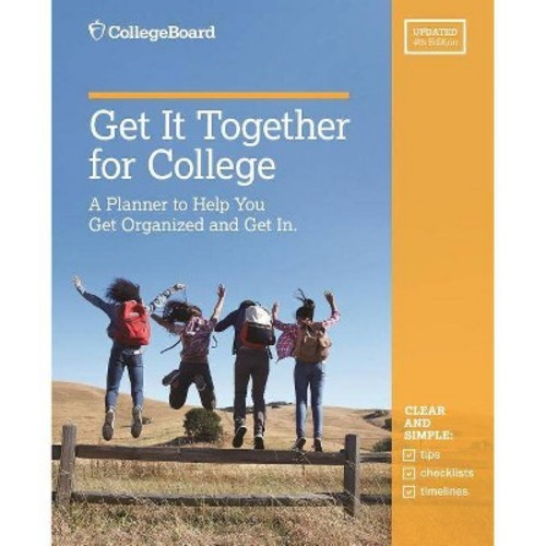 Get It Together for College : A Planner to Help You Get Organized and Get in (Paperback)