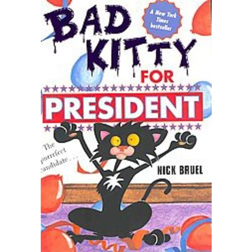 Bad Kitty for President (Reprint) (Paperback) by Nick Bruel