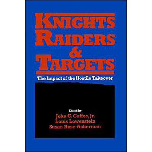 Knights, Raiders, and Targets: The Impact of the Hostile Takeover / Edition 1