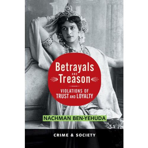 Betrayals And Treason: Violations Of Trust And Loyalty