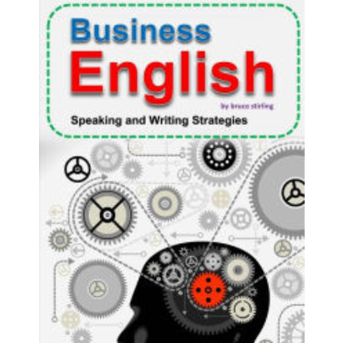 Business English: Speaking and Writing Strategies for Success