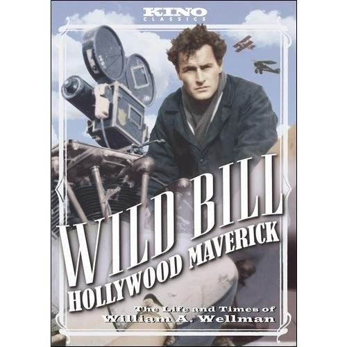 Wild Bill: Hollywood Maverick - The Life and Times of William A. Wellman [DVD] [1995]