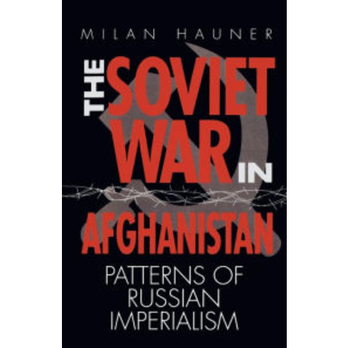 The Soviet War in Afghanistan: Patterns of Russian Imperialism / Edition 1