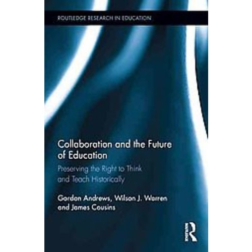 Collaboration and the Future of Education: Preserving the Right to Think and Teach Historically
