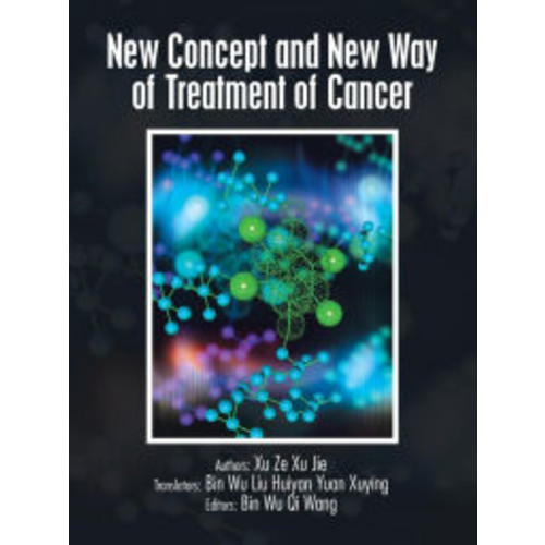 Concept and New Way of Treatment of Cancer