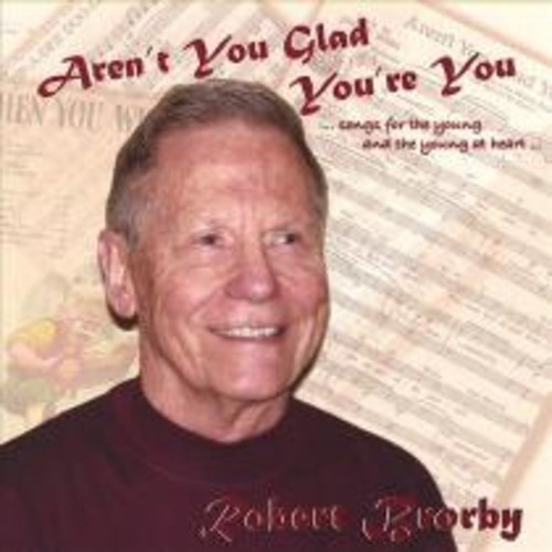 Aren't You Glad You're You [CD]