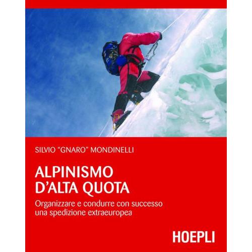 Alpinismo d'alta quota: Organizzare e condurre con successo una spedizione extraeuropea.