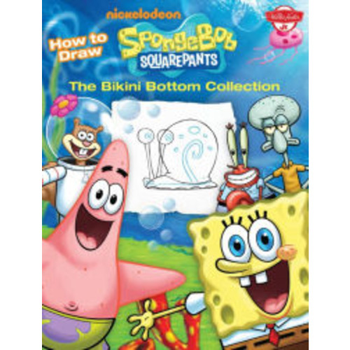 How to Draw SpongeBob SquarePants: The Bikini Bottom Collection