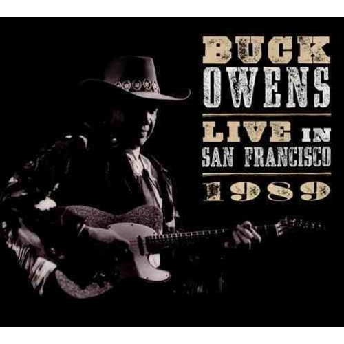 Buck Owens - When Buck Came Back!: Live San Francisco: 1989