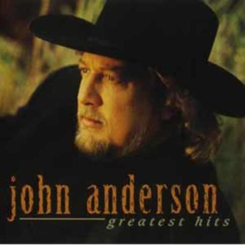Greatest Hits John Anderson