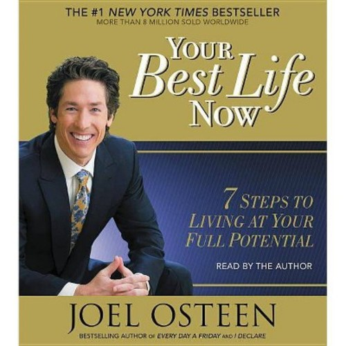Your Best Life Now : 7 Steps to Living at Your Full Potential (CD/Spoken Word) (Joel Osteen)