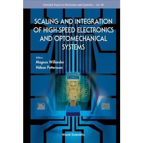 Scaling and Integration of High-Speed Electronics and Optomechanical Systems - (Hardcover)
