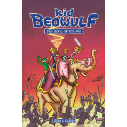 Kid Beowulf: The Song Of Roland (Turtleback School & Library Binding Edition)