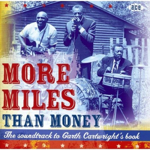 The Soundtrack To Garth Cartwright's Book: More Miles Than Money [CD]