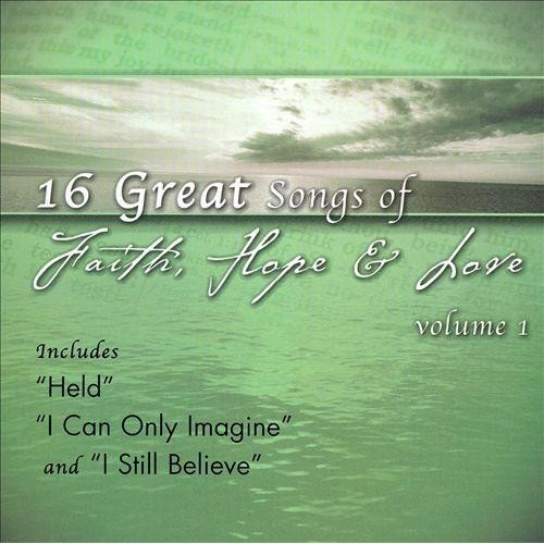 16 Great Songs of Faith Hope and Love, Vol.1 [CD]