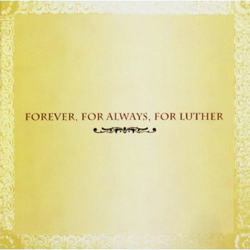 Forever For Always For Luther