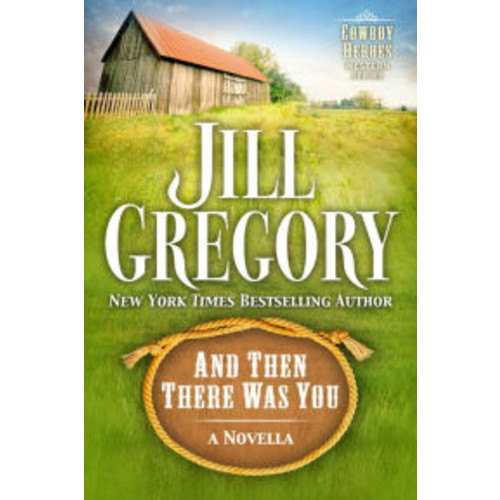 And Then There Was You (Cowboy Heroes Series)