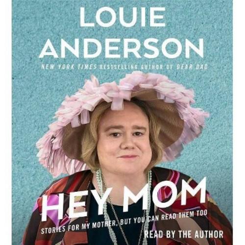 Hey Mom (Unabridged) (CD/Spoken Word) (Louie Anderson)
