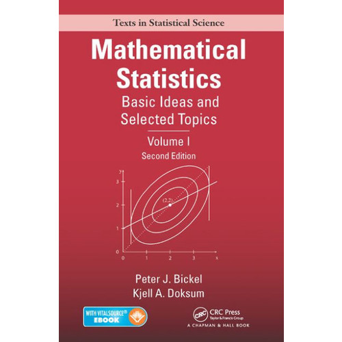 Mathematical Statistics: Basic Ideas and Selected Topics, Volume I, Second Edition / Edition 2