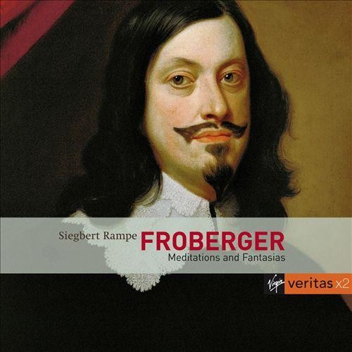 Froberger: Meditations and Fantasias [CD]