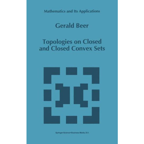 Topologies on Closed and Closed Convex Sets / Edition 1