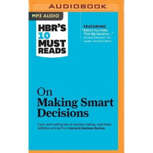 HBR's 10 Must Reads on Making Smart Decisions (MP3-CD)