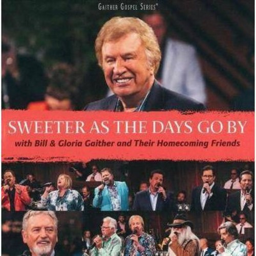 Bill Gaither - Sweeter As The Days Go By (CD)