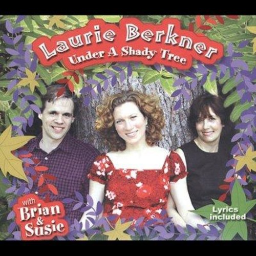 Laurie Berkner - Under a Shady Tree