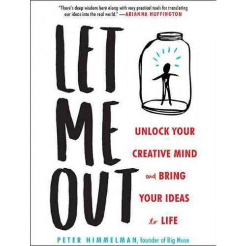 Let Me Out : Unlock Your Creative Mind and Bring Your Ideas to Life (Unabridged) (CD/Spoken Word) (Peter