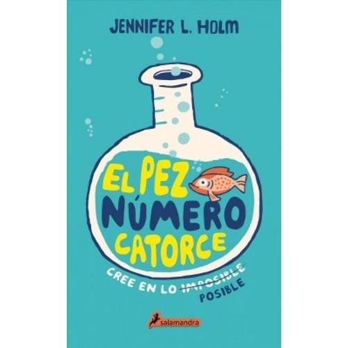 El pez nmero 14 / The Fourteenth Goldfish (Hardcover) (Jennifer Holm)