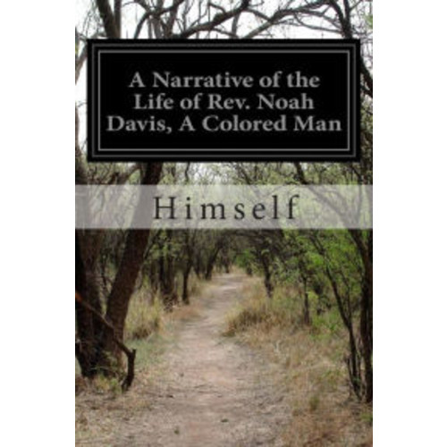 A Narrative of the Life of Rev. Noah Davis, A Colored Man