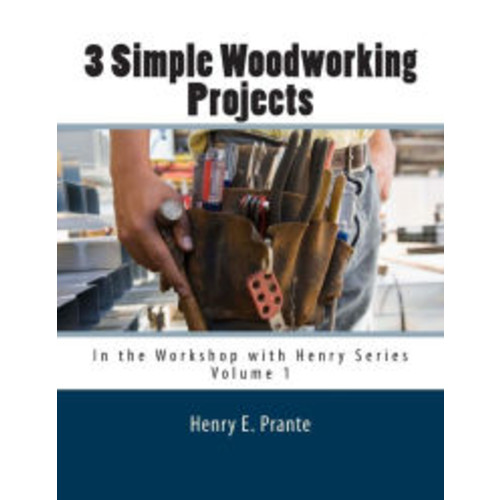 3 Simple Woodworking Projects: In the Workshop with Henry