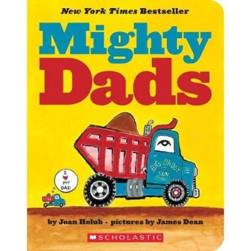Mighty Dads (Board) (Joan Holub)