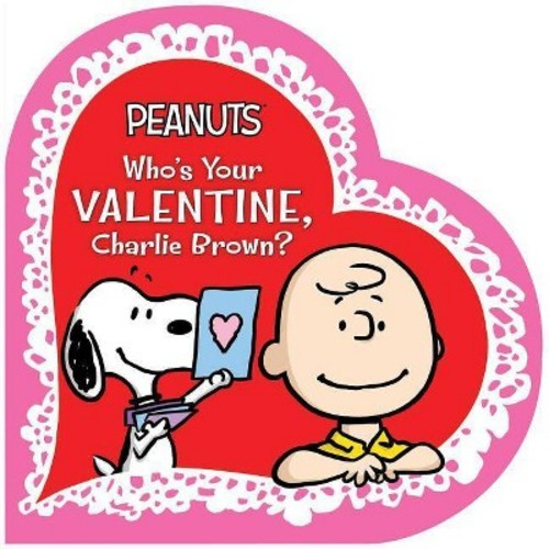 Who's Your Valentine Charlie Brown (Board Book) (Charles M. Schulz)