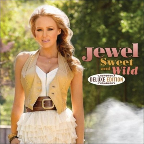 Jewel - Sweet and Wild (Deluxe Edition) (CD)