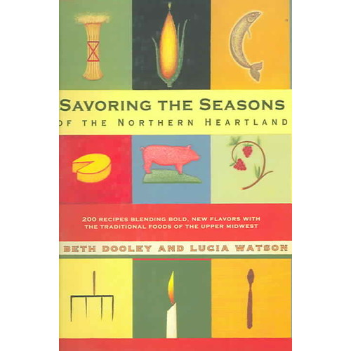 Savoring The Seasons Of The Northern Heartland (Paperback)