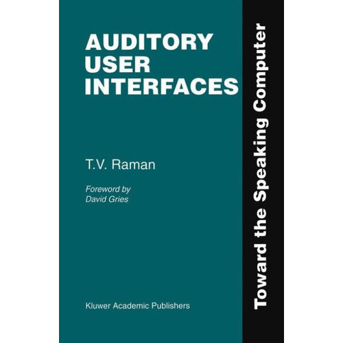 Auditory User Interfaces: Toward the Speaking Computer / Edition 1