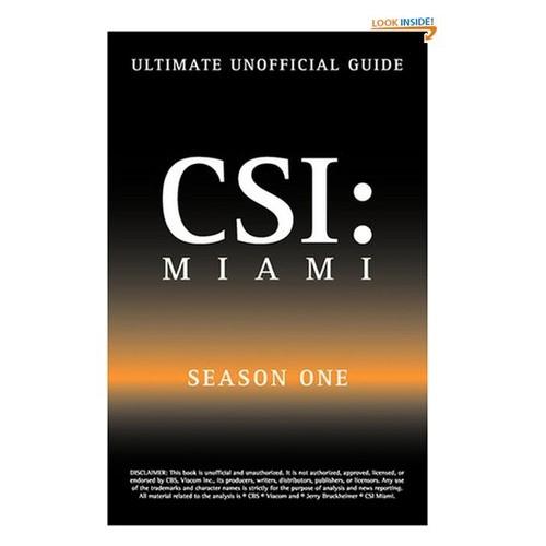 Ultimate Unofficial CSI Miami Season One Guide: CSI Miami Season 1 Unofficial Guide