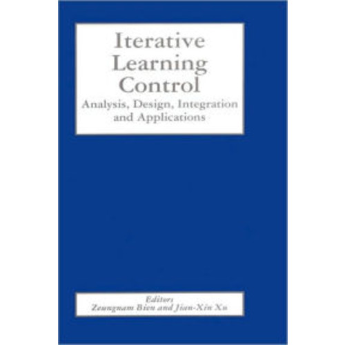 Iterative Learning Control: Analysis, Design, Integration and Applications / Edition 1